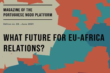 """What Future for EU-Africa Relations?"" – Magazine of the Portuguese NGDO Plataform"